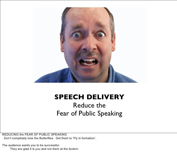 SPEECH DELIVERY                                               Reduce the                                         Fear of P...