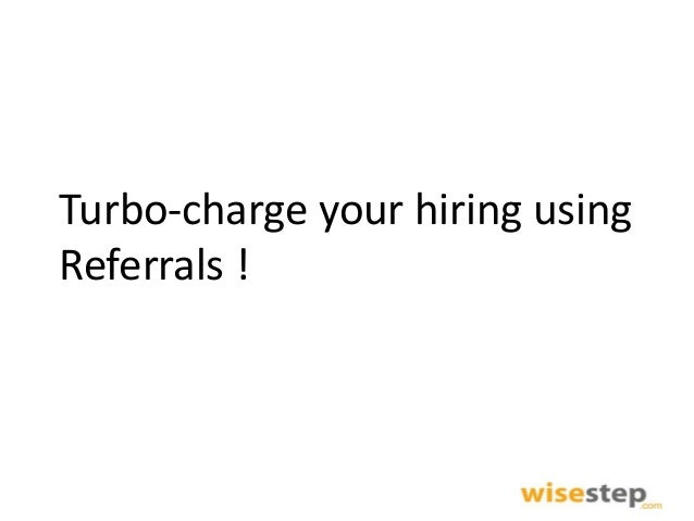 Turbo-charge your hiring using Referrals !