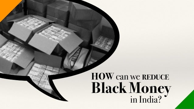 HOW can we REDUCE Black Money in India?