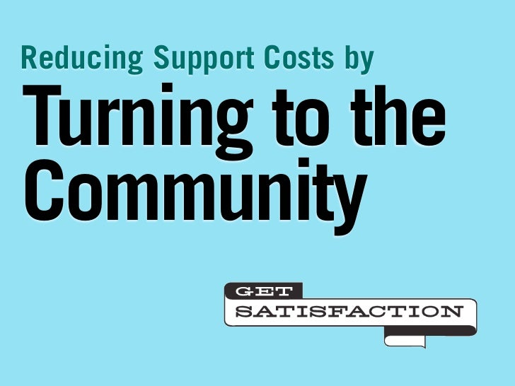 Reducing Support Costs by  Turning to the Community