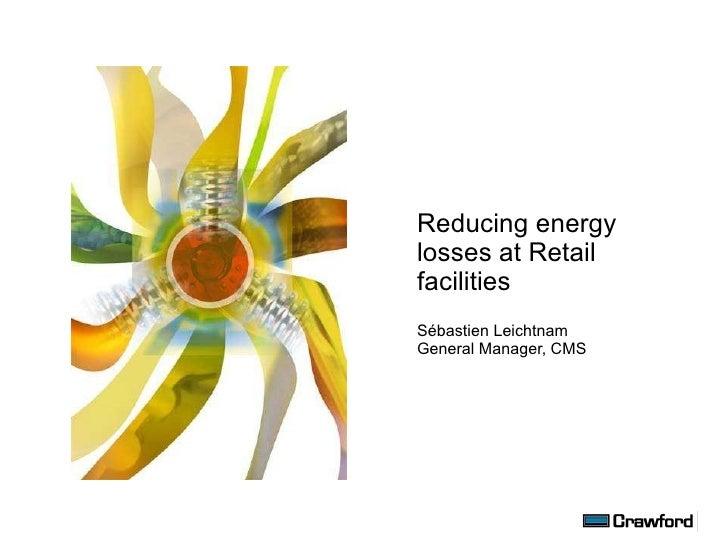 Reducing Energy Losses At Retail Facilities