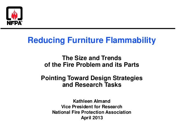 Reducing Furniture FlammabilityThe Size and Trendsof the Fire Problem and its PartsPointing Toward Design Strategiesand Re...