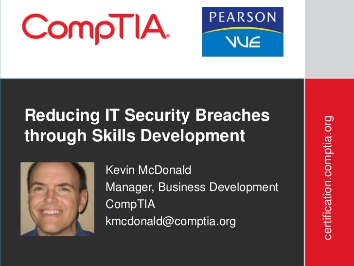Reducing IT Security Breaches                                             certification.comptia.orgthrough Skills Developm...