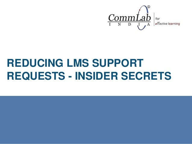 REDUCING LMS SUPPORT REQUESTS - INSIDER SECRETS