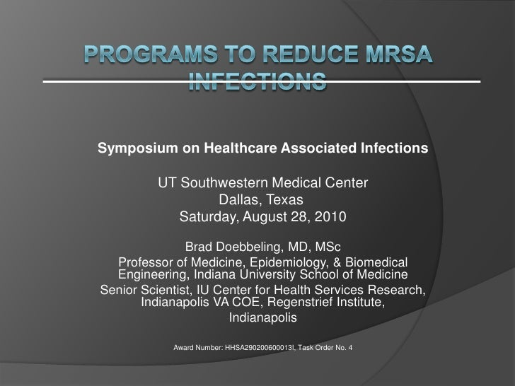 Programs to Reduce MRSA Infections.8.28.10.Symposium on Healthcare Associated Infections