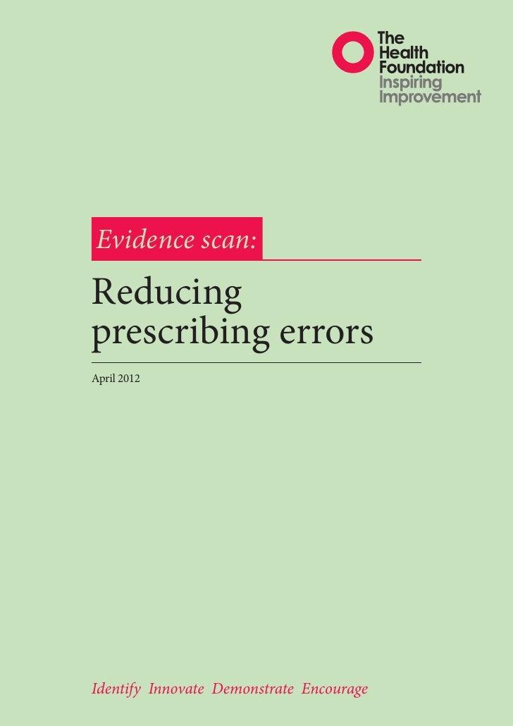 Evidence scan:Reducingprescribing errorsApril 2012Identify Innovate Demonstrate Encourage