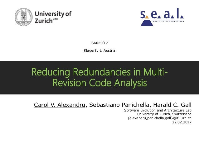Carol V. Alexandru, Sebastiano Panichella, Harald C. Gall Software Evolution and Architecture Lab University of Zurich, Sw...