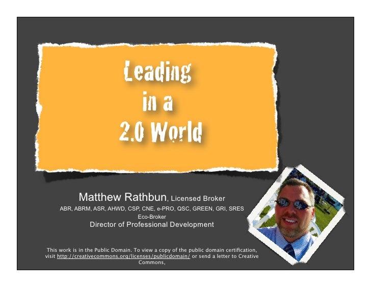 Leading                                 in a                              2.0 World              Matthew Rathbun, Licensed...