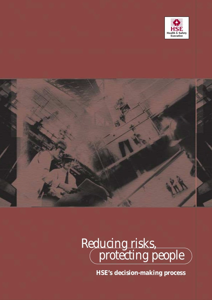 Reducing risks,   protecting people  HSE's decision-making process