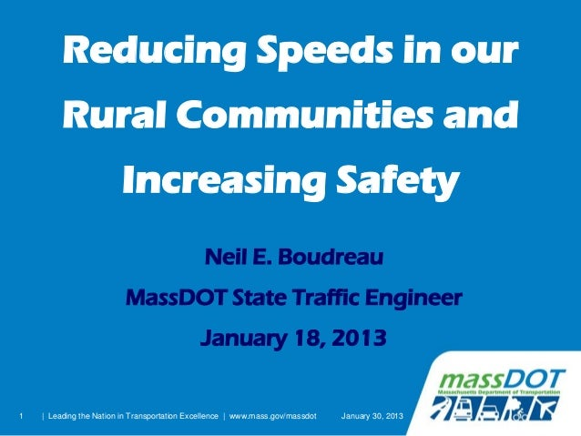 Reducing Speeds in our         Rural Communities and                         Increasing Safety                            ...