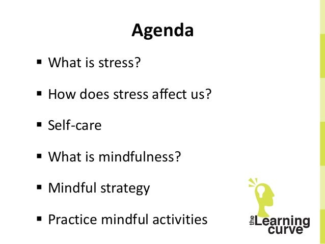 Reducing stress with mindfulness