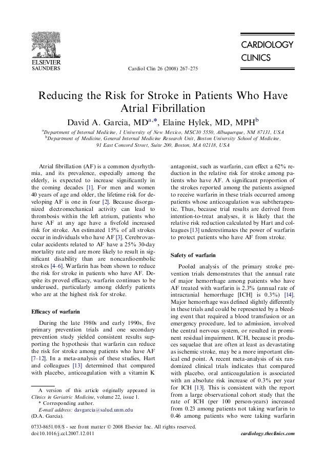 Reducing the Risk for Stroke in Patients Who Have Atrial Fibrillation David A. Garcia, MDa,*, Elaine Hylek, MD, MPHb a Dep...