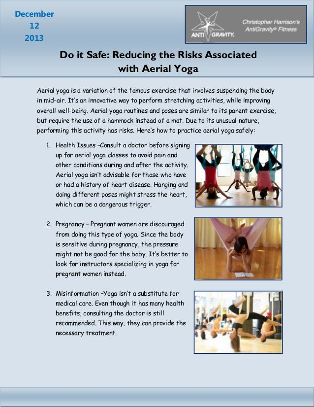 December 12 2013  Do it Safe: Reducing the Risks Associated with Aerial Yoga Aerial yoga is a variation of the famous exer...