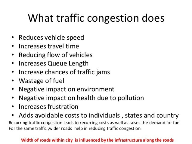 traffic congestion in big cities essay We're in for one of the biggest make your city flow 9 the problem traffic builds up quickly when lots in dense traffic, congestion.