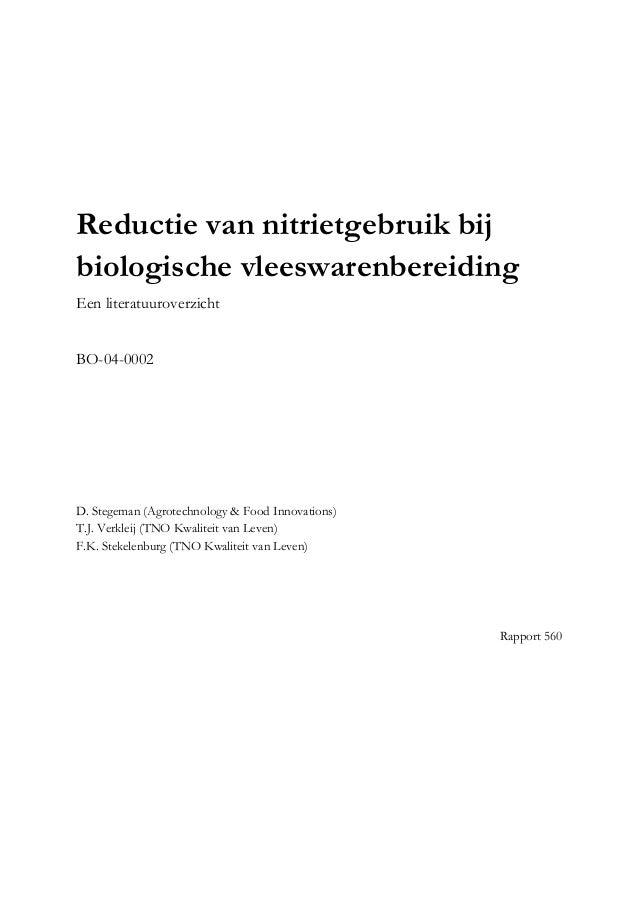 Reductie van nitrietgebruik bijbiologische vleeswarenbereidingEen literatuuroverzichtBO-04-0002D. Stegeman (Agrotechnology...