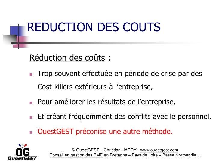 REDUCTION DES COUTSRéduction des coûts :   Trop souvent effectuée en période de crise par des    Cost-killers extérieurs ...
