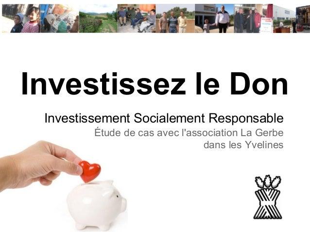 Investissez le Don Investissement Socialement Responsable Étude de cas avec l'association La Gerbe dans les Yvelines
