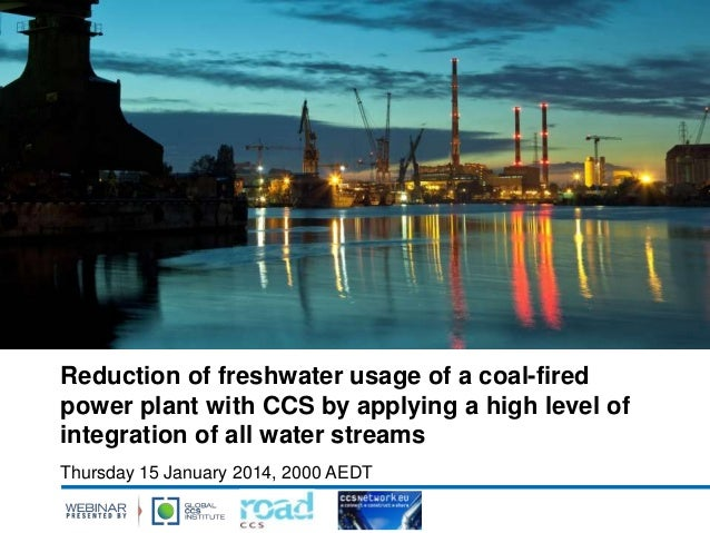 Reduction of freshwater usage of a coal-fired power plant with CCS by applying a high level of integration of all water st...