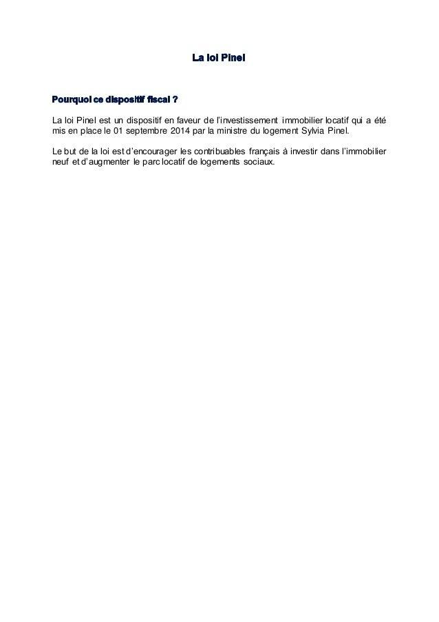 La loi Pinel est un dispositif en faveur de l'investissement immobilier locatif qui a été mis en place le 01 septembre 201...