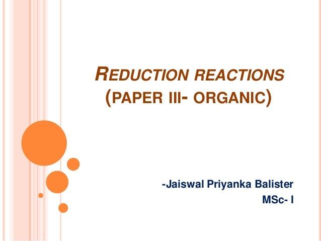 REDUCTION REACTIONS (PAPER III- ORGANIC) -Jaiswal Priyanka Balister MSc- I
