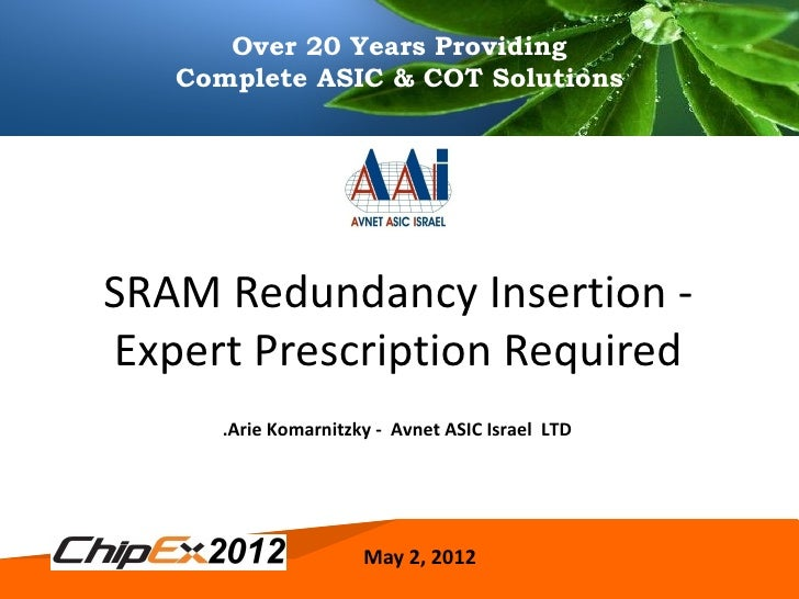 Over 20 Years Providing   Complete ASIC & COT SolutionsSRAM Redundancy Insertion -Expert Prescription Required      .Arie ...
