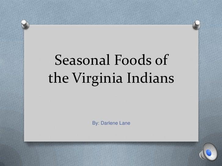 Seasonal Foods of the Virginia Indians<br />By: Darlene Lane<br />