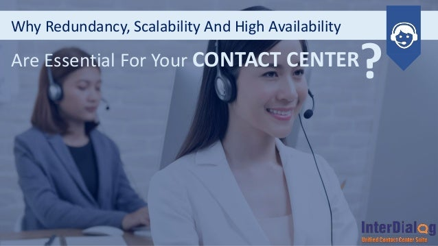Why Redundancy, Scalability And High Availability Are Essential For Your CONTACT CENTER ?