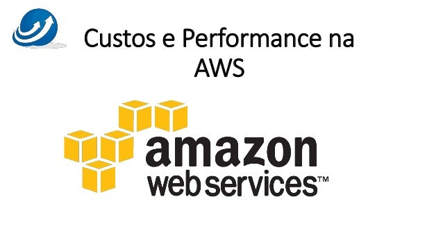 Custos e Performance na AWS