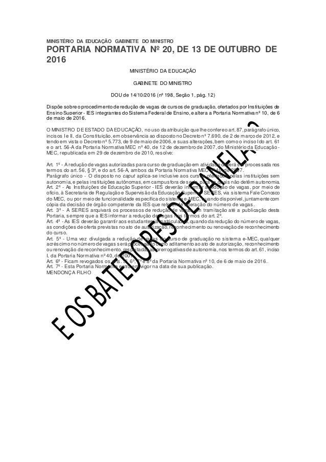 MINISTÉRIO DA EDUCAÇÃO GABINETE DO MINISTRO PORTARIA NORMATIVA Nº 20, DE 13 DE OUTUBRO DE 2016 MINISTÉRIO DA EDUCAÇÃO GABI...
