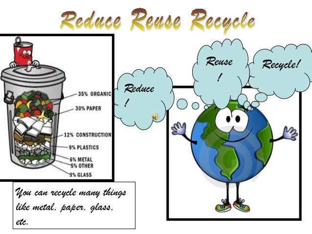 Reduse reuse recycle