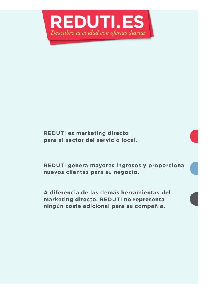 REDUTI. ES   Descubre tu ciudad con ofertas diarias     REDUTI es marketing directo para el sector del servicio local.    ...