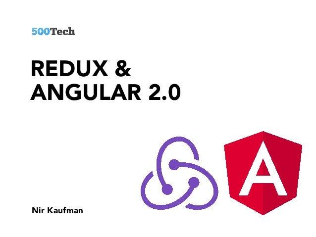 REDUX & ANGULAR 2.0 Nir Kaufman