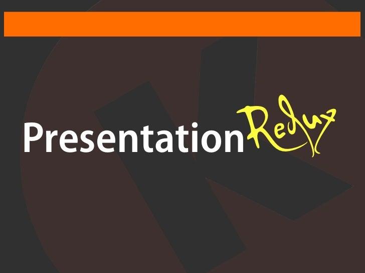 PresentationR ed ux