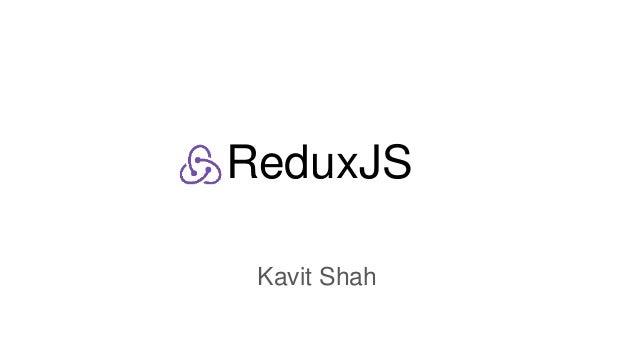 ReduxJS Kavit Shah
