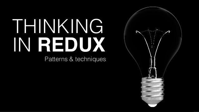 THINKING IN REDUX Nir Kaufman Patterns & techniques