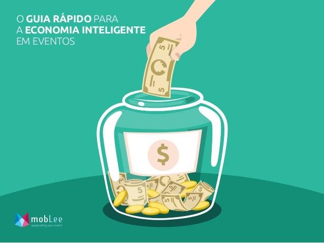 5 5 $ O GUIA RÁPIDO PARA A ECONOMIA INTELIGENTE EM EVENTOS