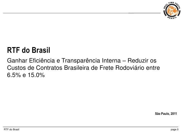 RTF do Brasil  Ganhar Eficiência e Transparência Interna – Reduzir os  Custos de Contratos Brasileira de Frete Rodoviário ...