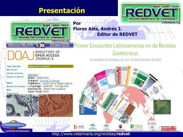 Presentación              Por              Flores Alés, Andrés J.                         Editor de REDVET   http://www.ve...