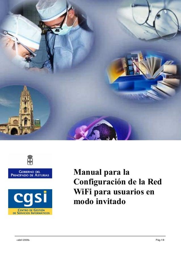Centro de Gestión de Servicios Informáticos Manual de Configuración de la Red WiFi de Invitado <abril 2009> Pág.1/9 Manual...