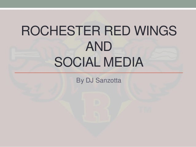 ROCHESTER RED WINGS AND SOCIAL MEDIA By DJ Sanzotta