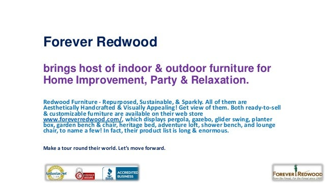 Forever Redwood brings host of indoor & outdoor furniture for Home Improvement, Party & Relaxation. Redwood Furniture - Re...