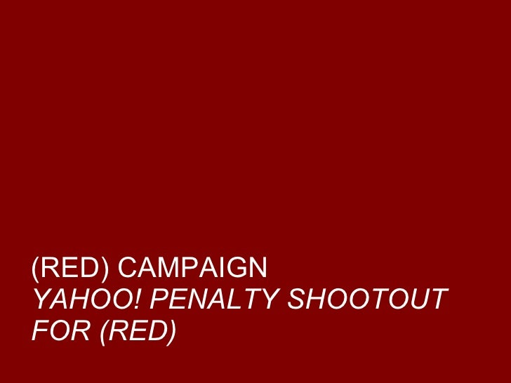 (RED) CAMPAIGN YAHOO! PENALTY SHOOTOUT FOR (RED)