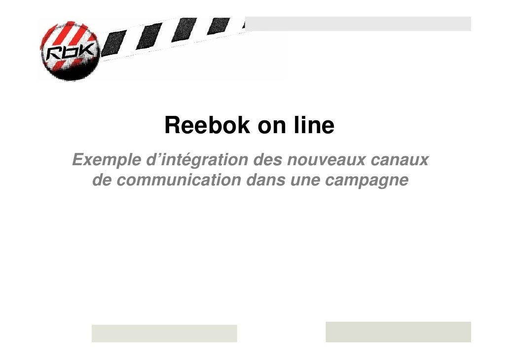 Reebok on line Exemple d'intégration des nouveaux canaux   de communication dans une campagne