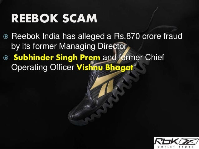 the reebok scam The serious fraud investigation office (sfio), the investigating arm of the   while bsr is an affiliate of kpmg india, in the case of reebok,.