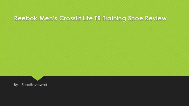 b040d08620cb Reebok Men s Crossfit Lite TR Training Shoe Review By – ShoeReviewed ...