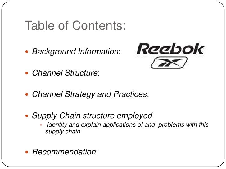 reebok supply chain Supply chain transparency continues to be a source of tension among  consumers and brands however, adidas and reebok are taking steps.