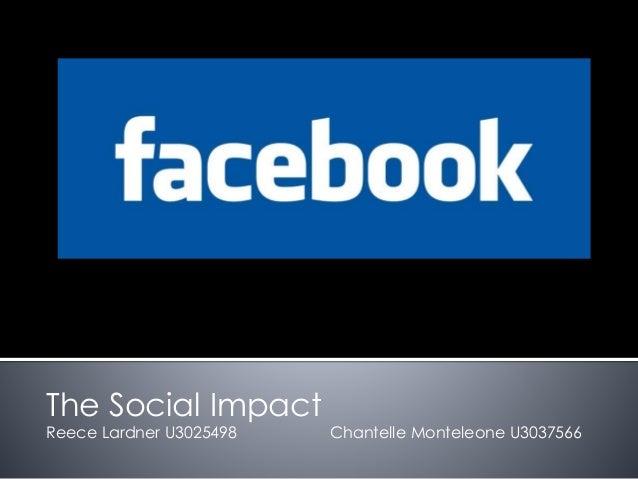 The Social Impact Reece Lardner U3025498 Chantelle Monteleone U3037566