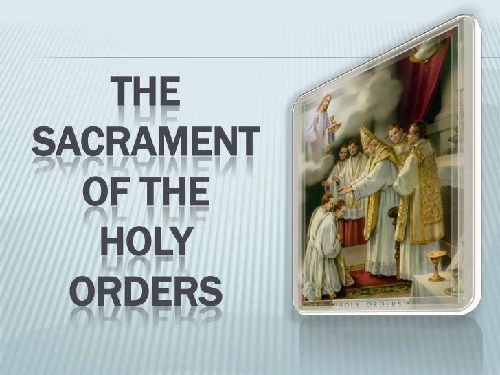 THESACRAMENT  OF THE   HOLY  ORDERS