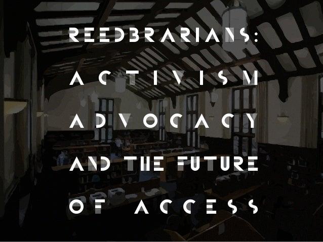 reedBRARIANS:A C T I V I S MA D V O C A C YAND THE FUTUREO F   A C C E S S