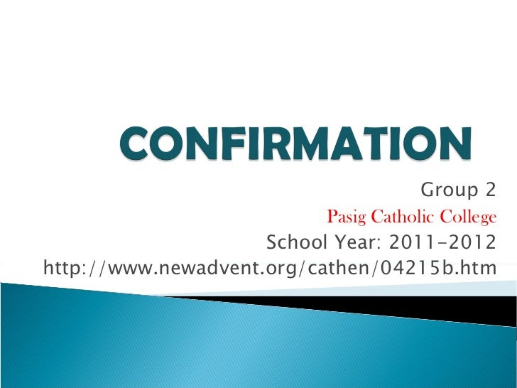 Group 2 Pasig Catholic College School Year: 2011-2012 http://www.newadvent.org/cathen/04215b.htm